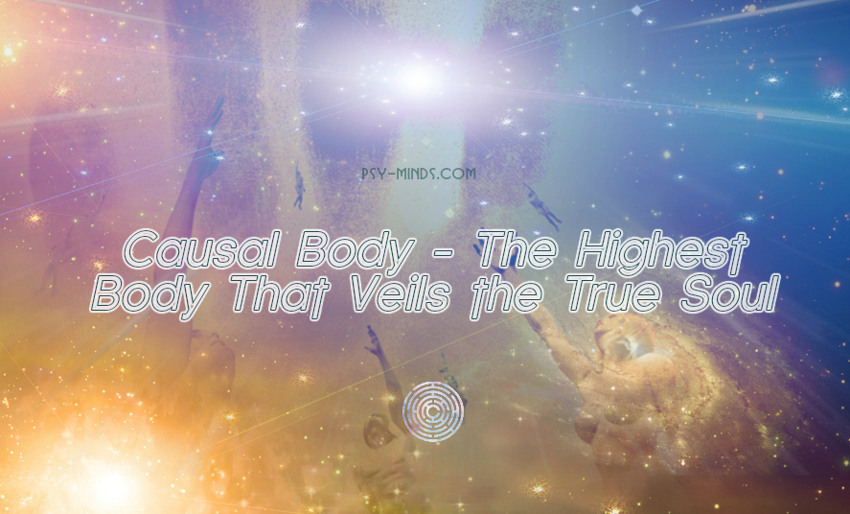 Causal Body - The Highest Body That Veils the True Soul