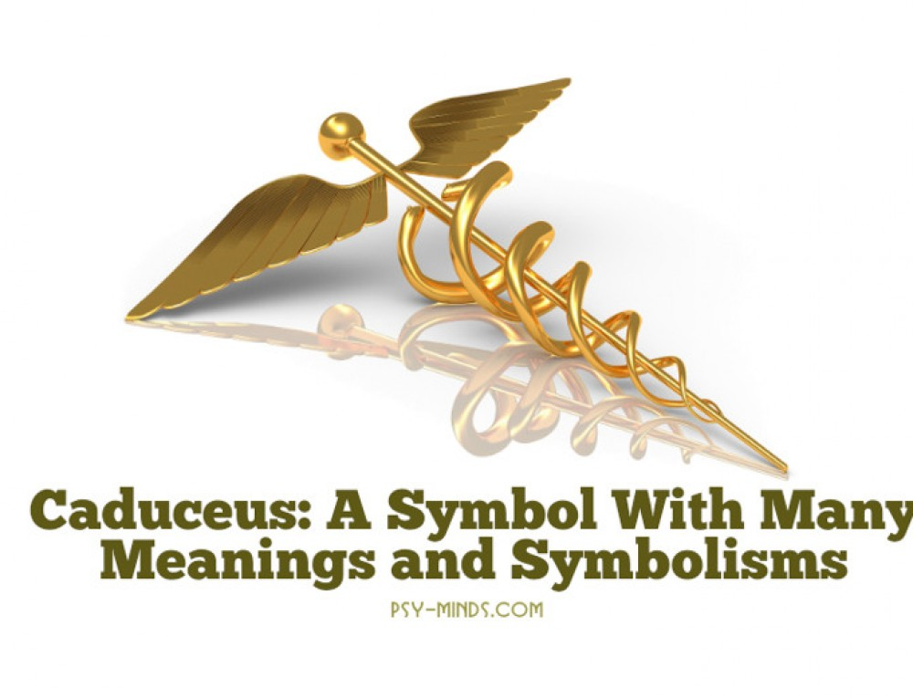 Caduceus: A Symbol With Many Meanings and Symbolisms