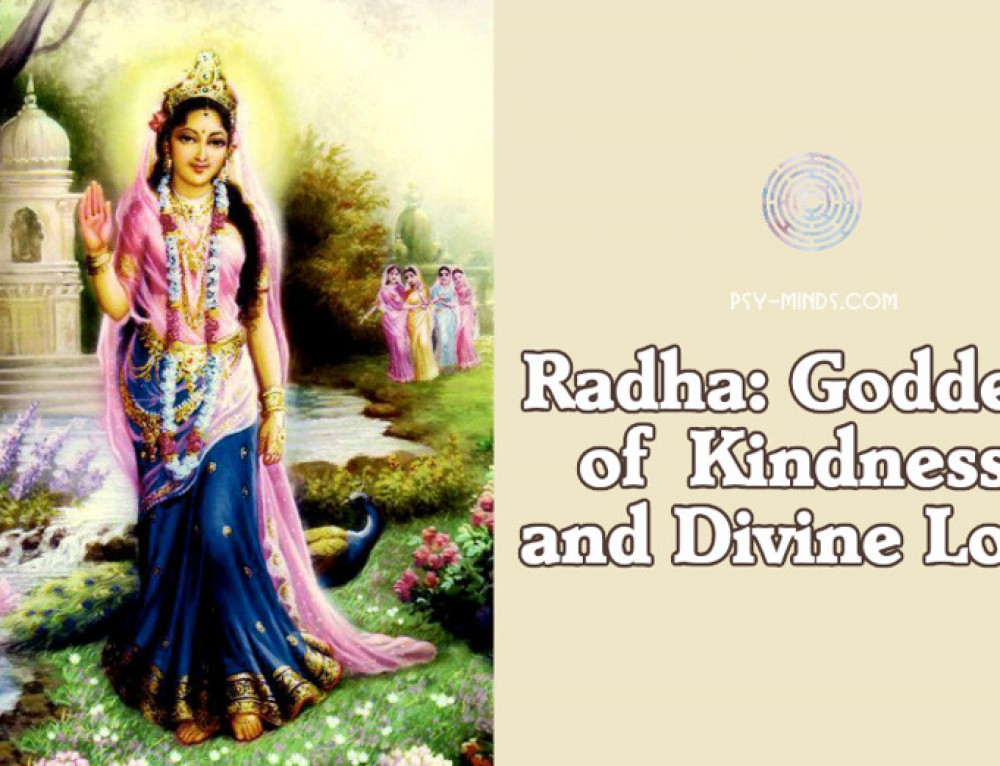 Radha: Goddess of Kindness, and Divine Love