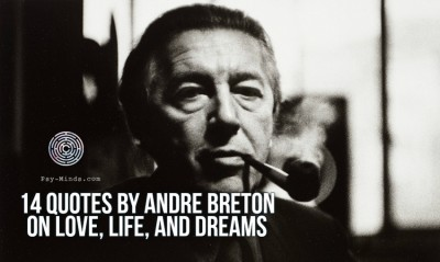 14 Quotes by Andre Breton on Love, Life, and Dreams
