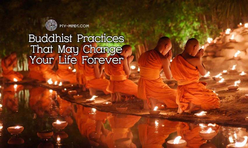 Buddhist Practices That May Change Your Life Forever