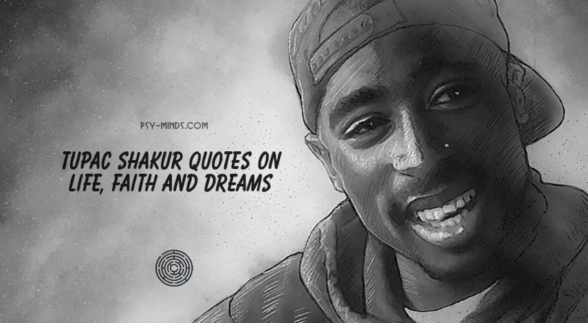Tupac Shakur Quotes on Life, Faith and Dreams
