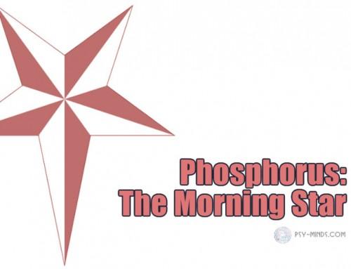 Phosphorus: The Morning Star