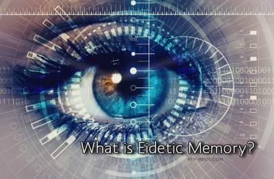 What is Eidetic Memory