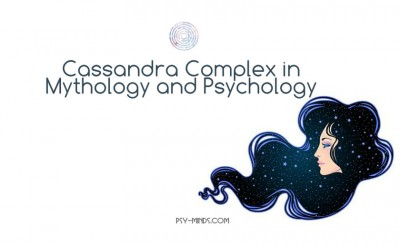 Cassandra Complex in Mythology and Psychology