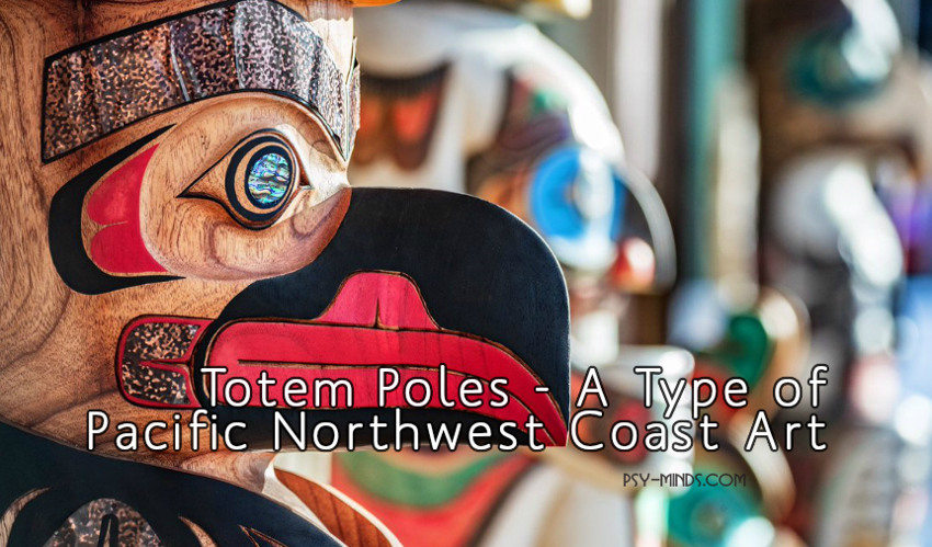 Totem Poles - A Type of Pacific Northwest Coast Art