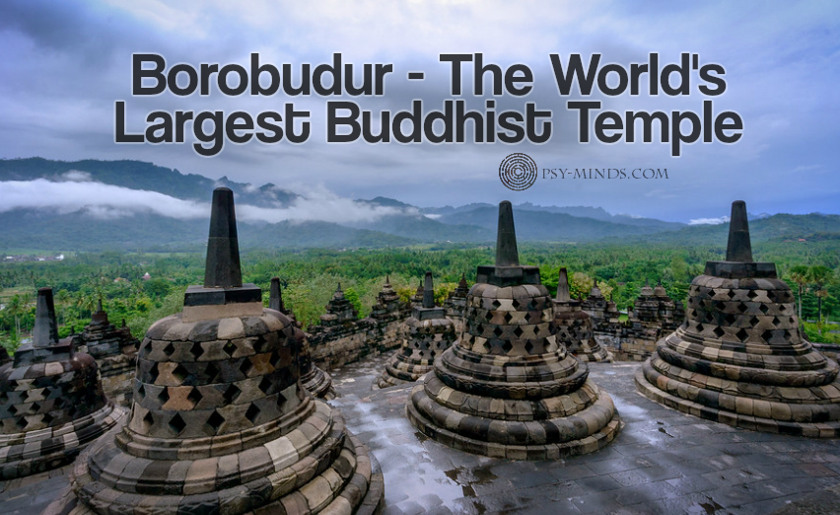 Borobudur - The World's Largest Buddhist Temple