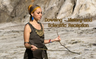 Dowsing - History and Scientific Reception