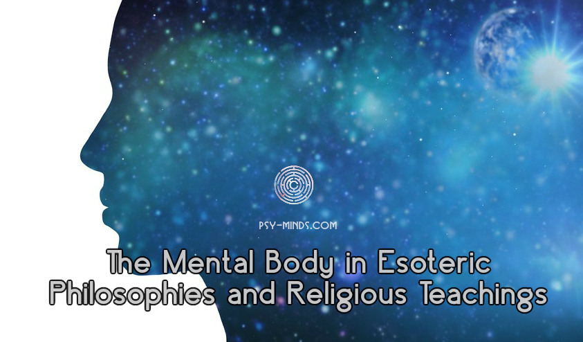 The Mental Body in Esoteric Philosophies and Religious Teachings