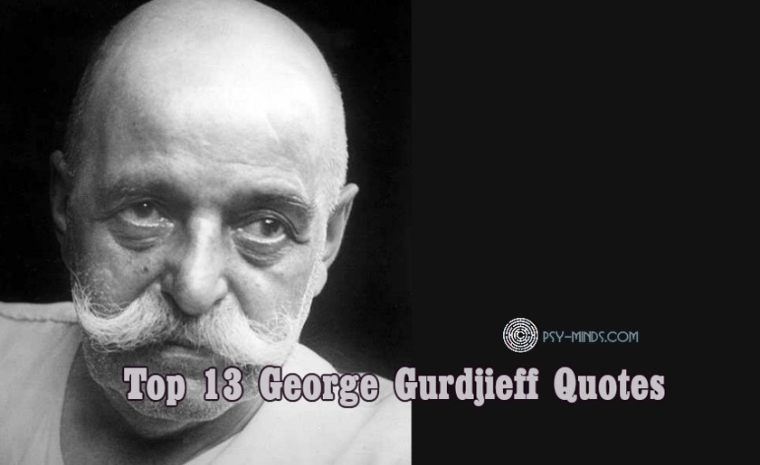 Top 13 George Gurdjieff Quotes