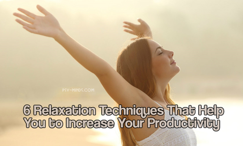 6 Relaxation Techniques That Help You to Increase Your Productivity