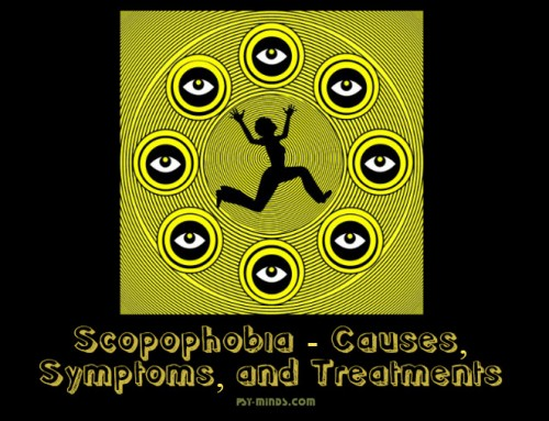 Scopophobia – Causes, Symptoms, and Treatments