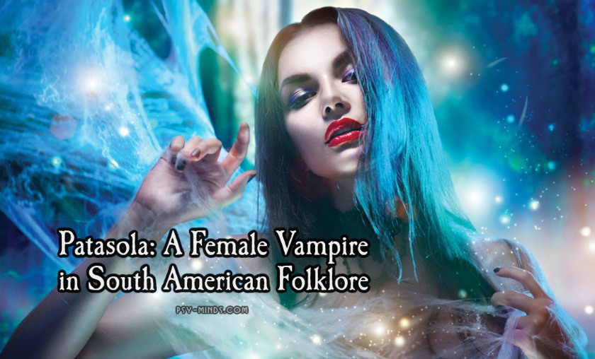 Patasola A Female Vampire in South American Folklore