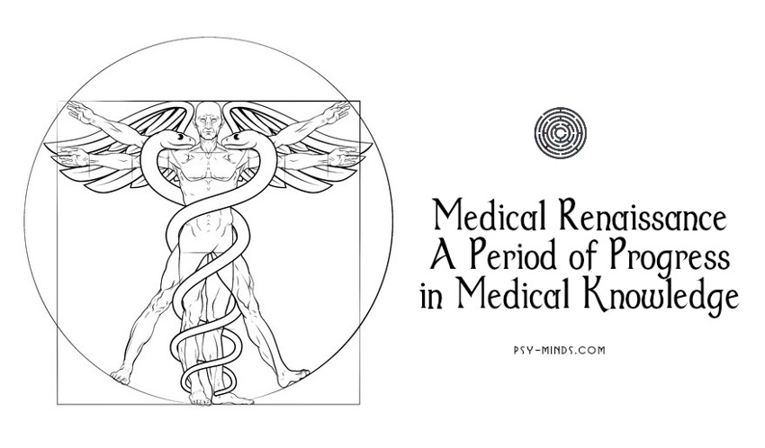 Medical Renaissance - A Period of Progress in Medical Knowledge