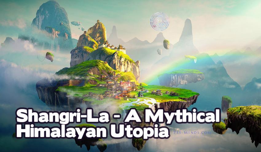 Shangri-La - A Mythical Himalayan Utopia
