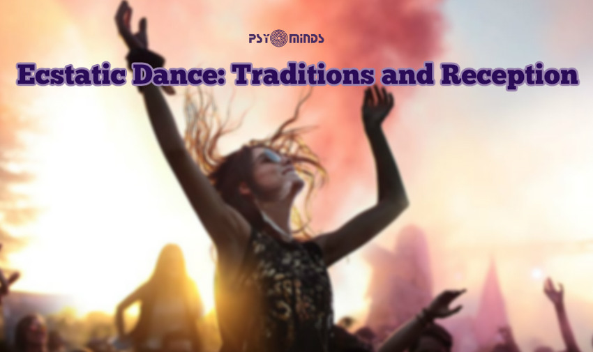 Ecstatic Dance Traditions and Reception